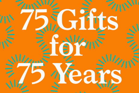 75 Gifts for 75 Years